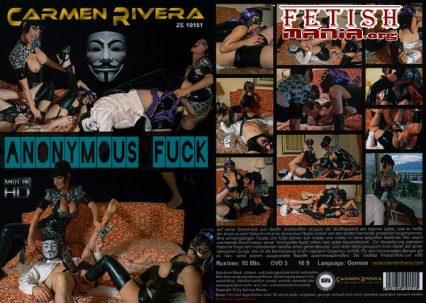 [Carmen Rivera Entertainment] Anonymous Fuck (2012) [Fisting]