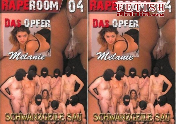 [Gang-Bang-Party] Raperoom #4 - Schwanzgeile Sau (2009) [Melanie]